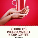 Keurig K55 KCup Coffee Maker