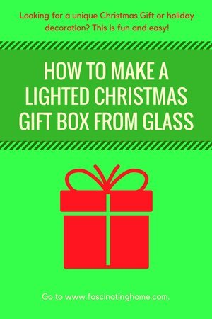 How To Make A Lighted Christmas Gift Box From Glass
