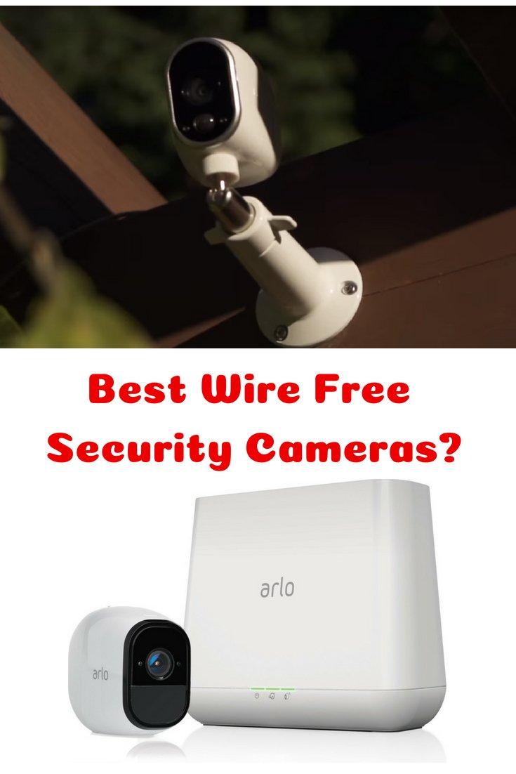 Best Wire Free Security Cameras – Netgear Arlo Pro?