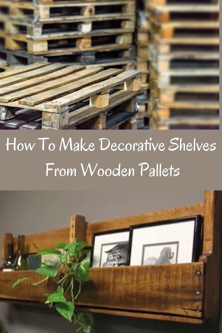 How To Make Decorative Shelves From Wooden Pallets