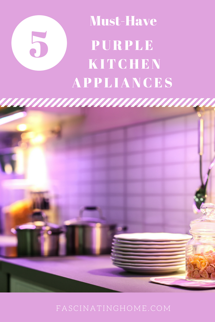 Top 5 Must Have Purple Kitchen Appliances | Fascinating Home