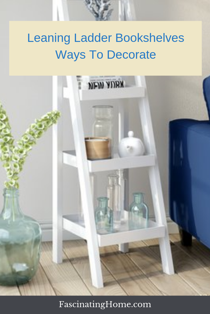 White Leaning Ladder Bookcases and Shelves – Ways To Decorate