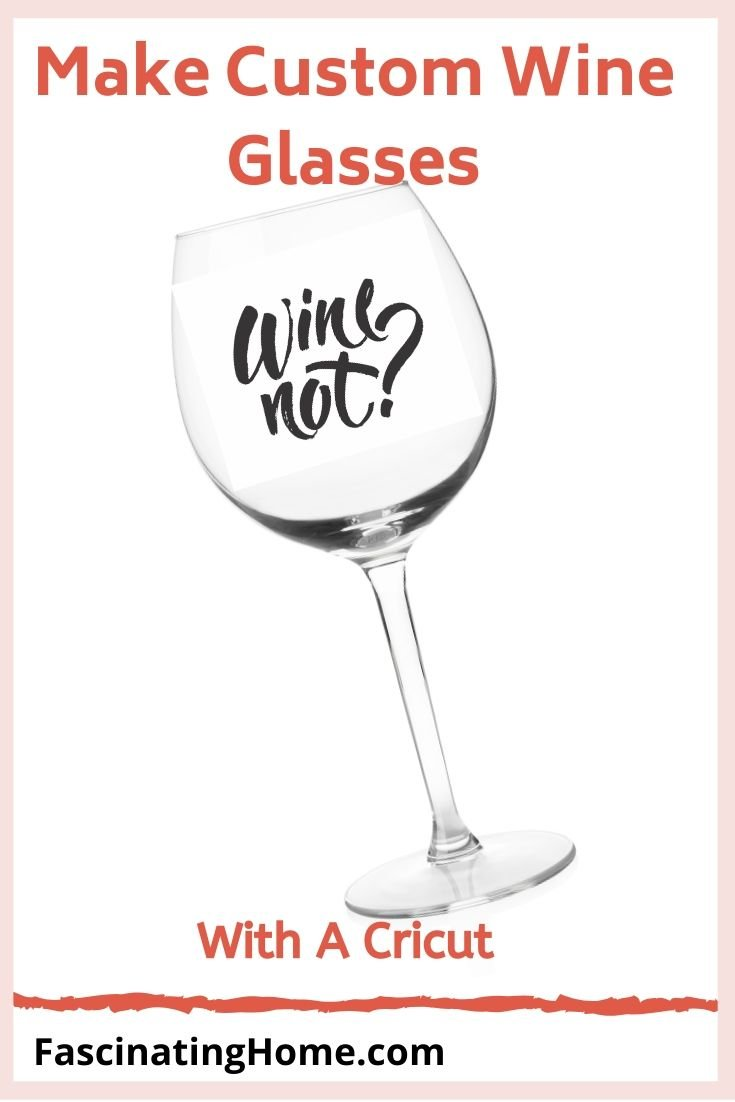 Make Custom Wine Glasses With Your Cricut Machine