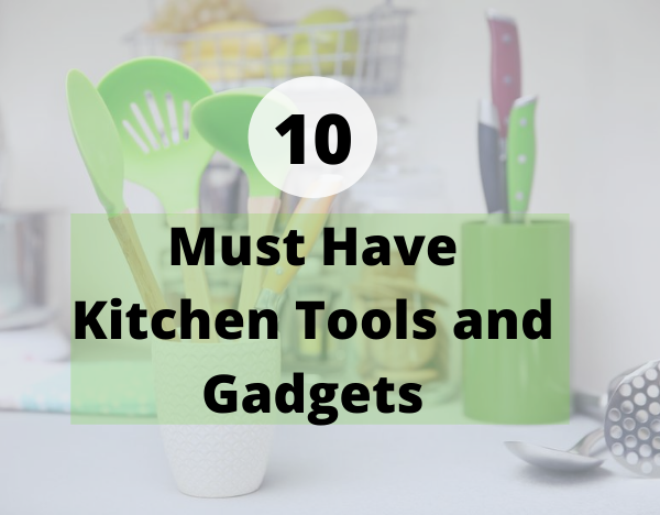 can't live without kitchen tools and gadgets